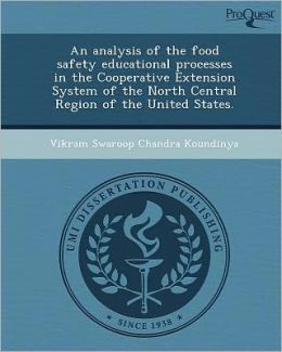An analysis of the food safety educational processes in the Cooperative Extension System of the North Central Region of the United States.