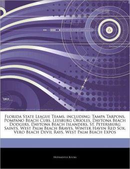 Florida State League Teams, including: Tampa Tarpons, Pompano Beach Cubs, Leesburg Orioles, Daytona Beach Dodgers, Daytona Beach Islanders, St. ... Vero Beach Devil Rays, West Palm Beach Expos Hephaestus Books