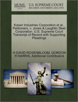 Kaiser Industries Corporation Et Al., Petitioners, V. Jones & Laughlin Steel Corporation. U.S. Supreme Court Transcript Of Record With Supporting Pleadings