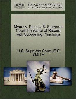 Myers v. Fenn U.S. Supreme Court Transcript of Record with Supporting Pleadings