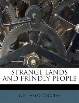 Strange Lands And Frindly People