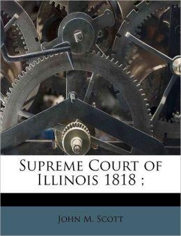 Supreme Court of Illinois 1818 ;