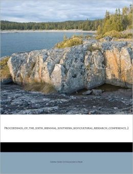 Proceedings_of_the_sixth_biennial_southern_silvicultural_research_conference_2