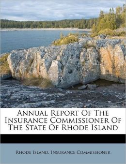 Annual Report Of The Insurance Commissioner Of The State Of Rhode Island
