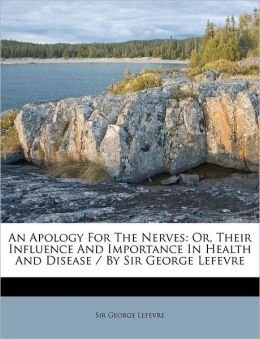An Apology For The Nerves