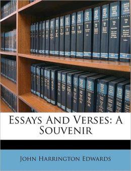 Essays And Verses: A Souvenir