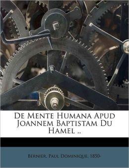 De Mente Humana Apud Joannem Baptistam Du Hamel ..