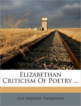 Elizabethan Criticism Of Poetry ...
