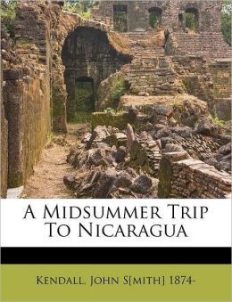 A Midsummer Trip To Nicaragua