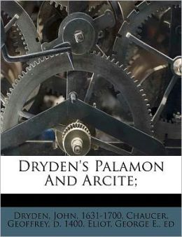 Dryden's Palamon And Arcite;