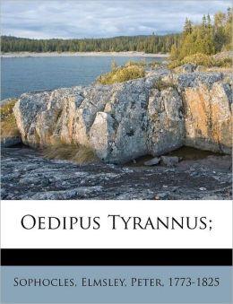 Oedipus Tyrannus;