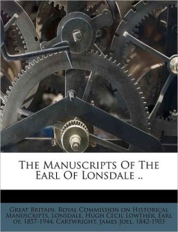 The Manuscripts Of The Earl Of Lonsdale ..