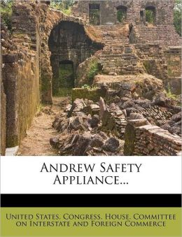 Andrew Safety Appliance...