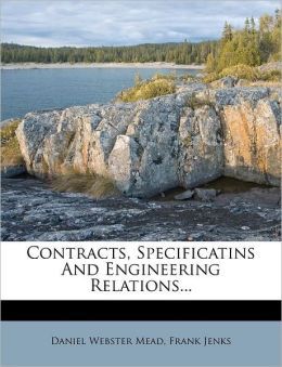 Contracts, Specificatins And Engineering Relations...