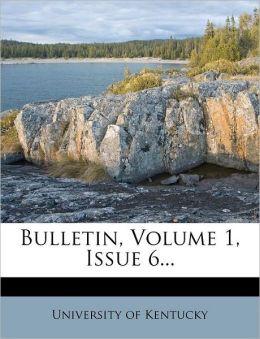 Bulletin, Volume 1, Issue 6...