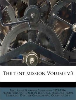 The tent mission Volume v.3