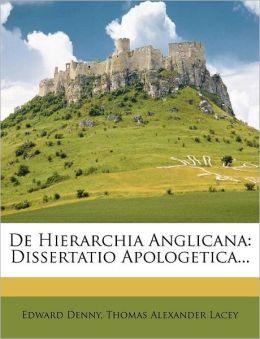 De Hierarchia Anglicana: Dissertatio Apologetica...