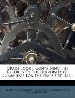 Grace Book F Containing The Records Of The University Of Cambridge For The Years 1501-1542