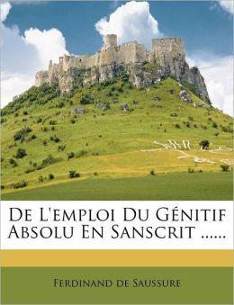 De L'Emploi Du G Nitif Absolu En Sanscrit ......