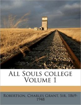 All Souls College Volume 1