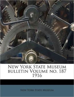 New York State Museum bulletin Volume no. 187 1916