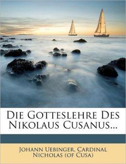 Die Gotteslehre Des Nikolaus Cusanus...