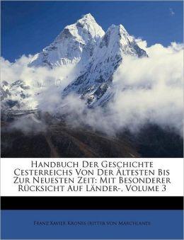 Handbuch der Geschichte Oesterreichs von der ltesten bis zu neuesten Zeit. Dritter Band.