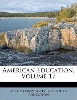 American Education, Volume 17