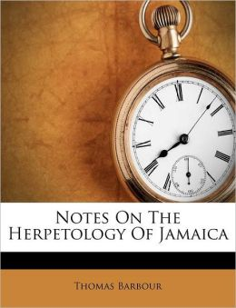 Notes On The Herpetology Of Jamaica
