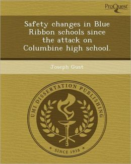 Safety changes in Blue Ribbon schools since the attack on Columbine high school.
