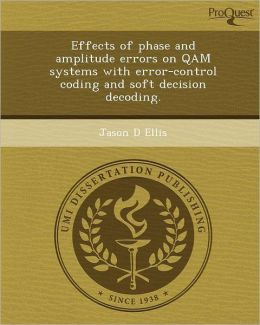 Effects of phase and amplitude errors on QAM systems with error-control coding and soft decision decoding.