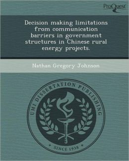 Decision making limitations from communication barriers in government structures in Chinese rural energy projects.