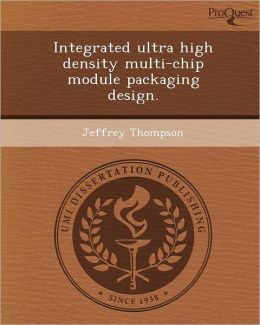Integrated ultra high density multi-chip module packaging design.