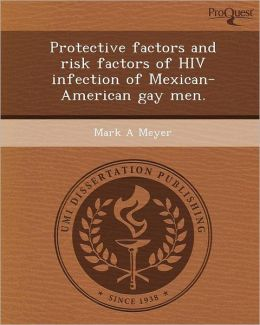 Protective factors and risk factors of HIV infection of Mexican-American gay men.