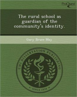 The rural school as guardian of the community's identity.