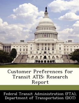 Customer Preferences for Transit ATIS: Research Report