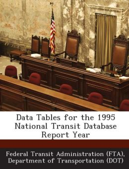 Data Tables for the 1995 National Transit Database Report Year