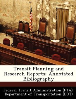 Transit Planning and Research Reports: Annotated Bibliography