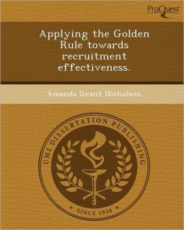 Applying the Golden Rule towards recruitment effectiveness.
