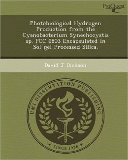 Photobiological Hydrogen Production from the Cyanobacterium Synechocystis sp. PCC 6803 Encapsulated in Sol-gel Processed Silica.