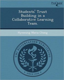 Students' Trust Building in a Collaborative Learning Team.