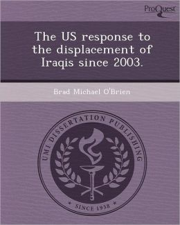 The US response to the displacement of Iraqis since 2003.