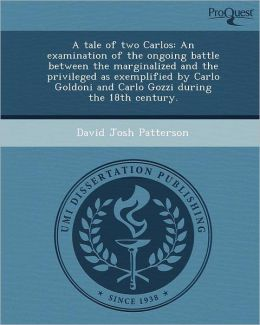 A tale of two Carlos: An examination of the ongoing battle between the marginalized and the privileged as exemplified by Carlo Goldoni and Carlo Gozzi during the 18th century.