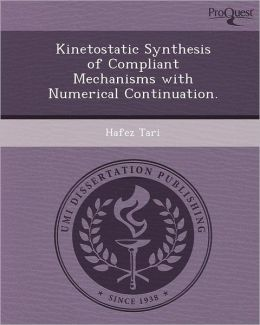Kinetostatic Synthesis of Compliant Mechanisms with Numerical Continuation.