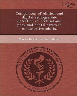 Comparison of clinical and digital radiographic detection of occlusal and proximal dental caries in caries-active adults.