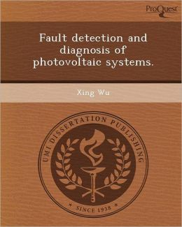 Fault detection and diagnosis of photovoltaic systems.