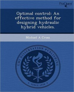 Optimal control: An effective method for designing hydraulic hybrid vehicles.