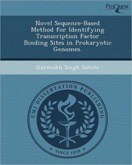 Novel Sequence-Based Method for Identifying Transcription Factor Binding Sites in Prokaryotic Genomes.