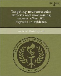 Targeting neuromuscular deficits and maximizing success after ACL rupture in athletes.