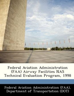 Federal Aviation Administration (FAA) Airway Facilities NAS Technical Evaluation Program, 1998